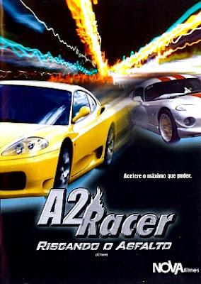 Filme Poster A2 Racer - Riscando o Asfalto DVDRip XviD Dual Audio & RMVB Dublado