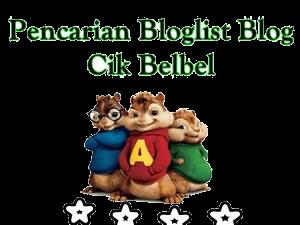 PENCARIAN BLOGLIST BLOG CIK BELBEL