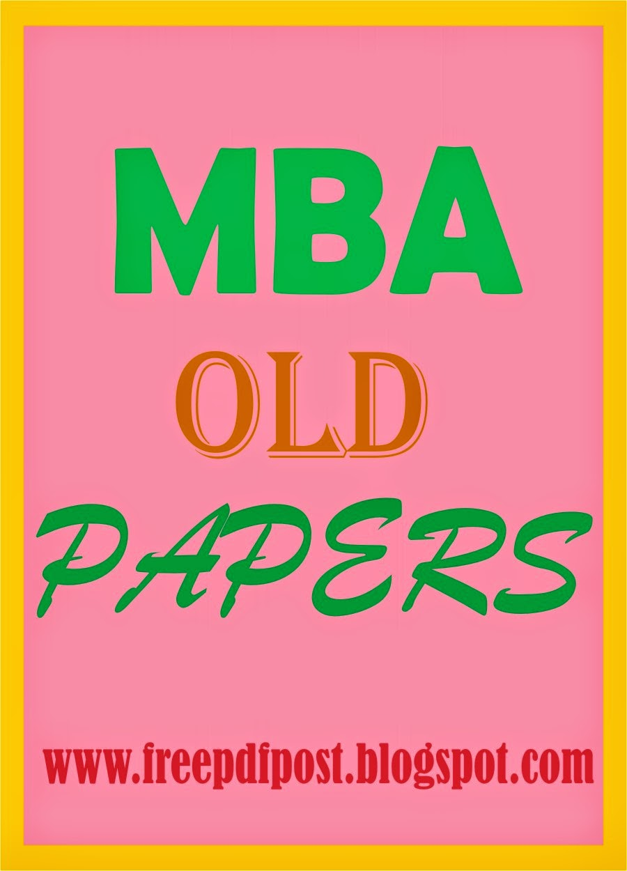 http://www.mediafire.com/view/odz62xblvrz8301/MBA_Past_Papers-signed.pdf