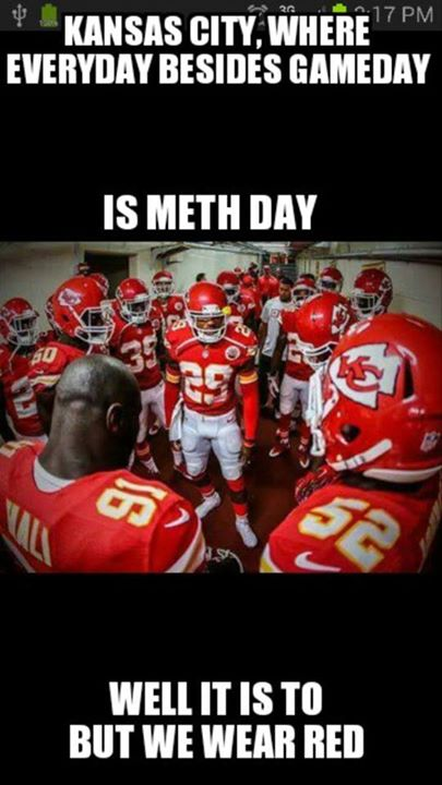 kansas city, where everyday besides gameday is meth day well it is to but we wear red.- #chiefs #meth