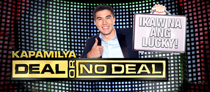 Kapamilya, Deal or No Deal is the Philippine franchise of Deal or No Deal. After an almost three-year hiatus, the show returned with its fourth season on February 25, 2012....