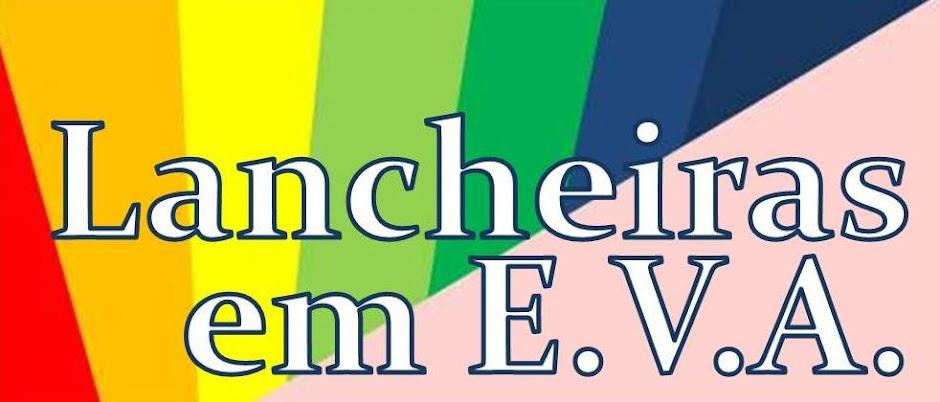 LANCHEIRAS EM E.V.A