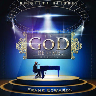 LYRICS - If God Be For Me - Frank Edward