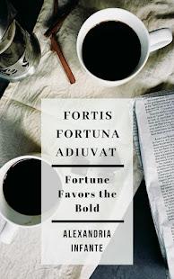 Fortis Fortuna Adiuvat...