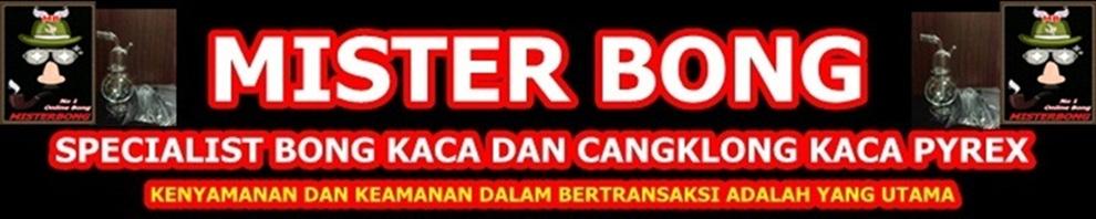 MisterBong Distributor Bong Kaca Dan Cangklong Kaca Pyrex Asli