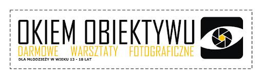 Okiem Obiektywu warsztaty fotograficzne