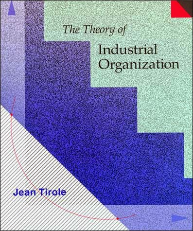 """the theory of industrial organitation"" - Jean Tirole"