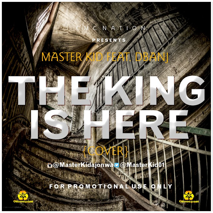 Music: Masterkid ft Dbanj - The King is Here (Cover) | @Masterkid01