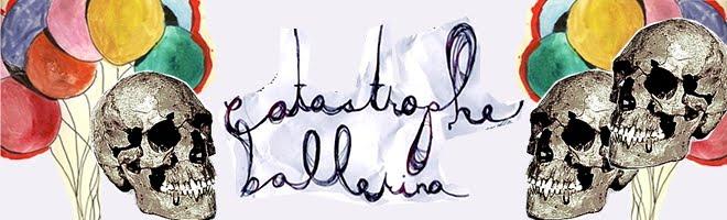 catastrophe ballerina