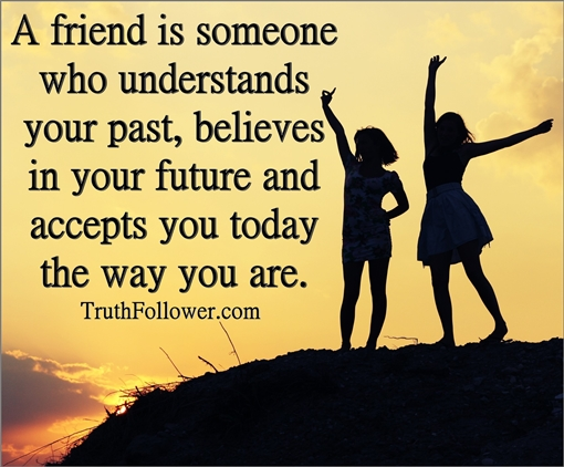 Some Special Quotes About Friendship Simple A Friend Is Someone Who Accepts You Just The Way You Are
