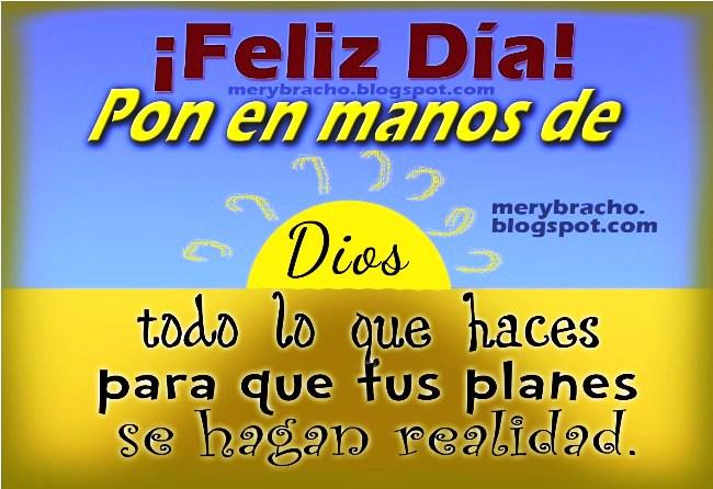 eliz Cumpleaños con planes en manos de Dios. Feliz Día. Postales, imágenes cristianas para compartir en día especial de cumpleaños, buenos días para muro facebook