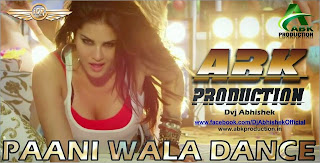 Paani Wala Dance Remix (Kuch Kuch Locha Hai) Abk Production