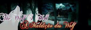 * . The Wolf's Hell - A Maldição dos Wolf . *