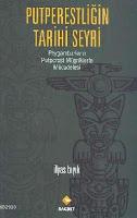 Bu kitapta, Putperestligin çikisindan sonra, Peygamberlerin putperest müsriklerle olan mücadelesi anlatilmaktadir.