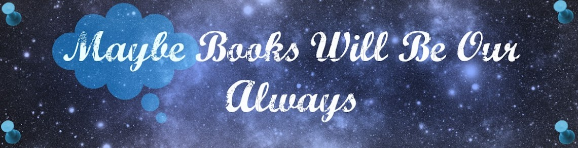 Maybe Books Will Be Our Always