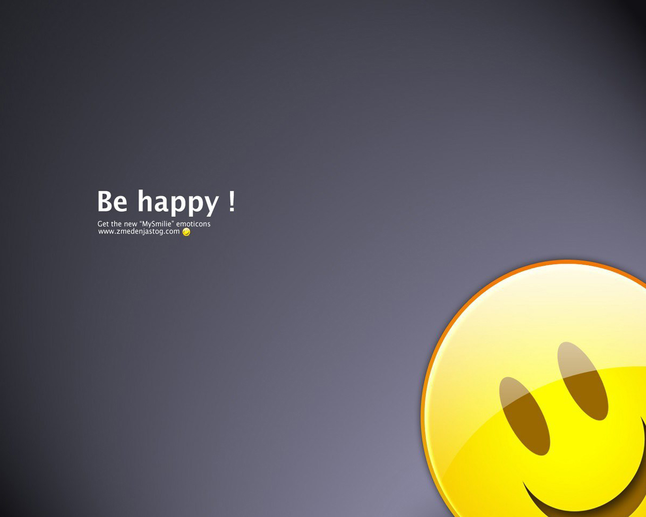 http://4.bp.blogspot.com/-XSa-84PC2YA/UDZDw84JbXI/AAAAAAAAAiE/qnDkVFI54ng/s1600/Be+Happy+1280X1024+Wallpaper+1.jpg