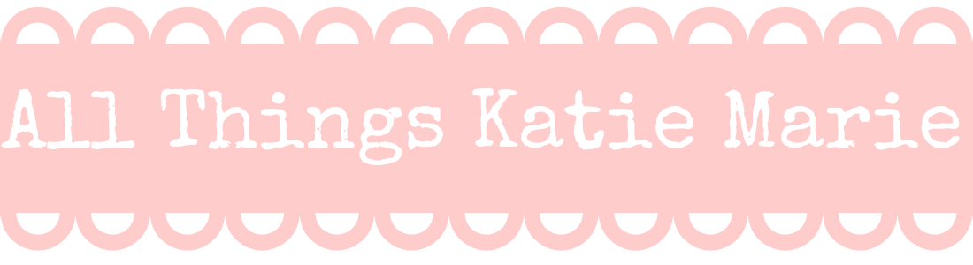 all things katie marie