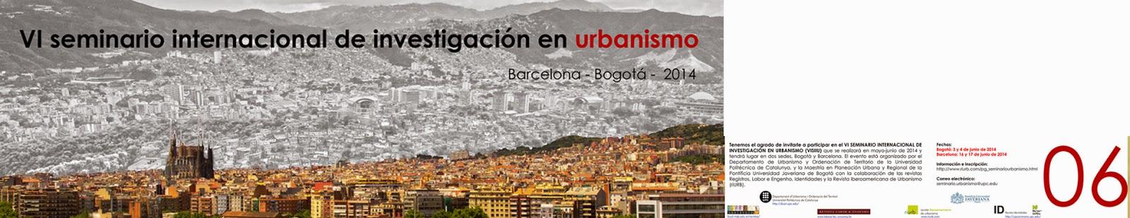 VI Seminario Internacional en Urbanismo Etsab junio 2014