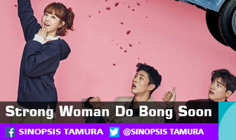 SINOPSIS Strong Woman Do Bong Soon