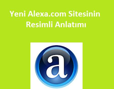 Yeni Alexa.com Sitesinin Resimli Anlatımı