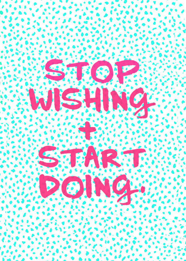La petite fashionista stop wishing start doing - Stop wishing start doing hd wallpaper ...