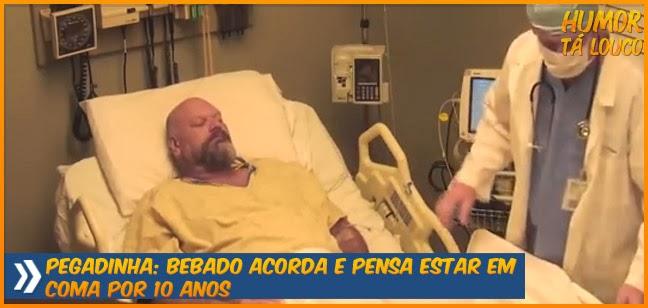 Pegadinha: Bebado acorda e pensa estar em coma por 10 anos