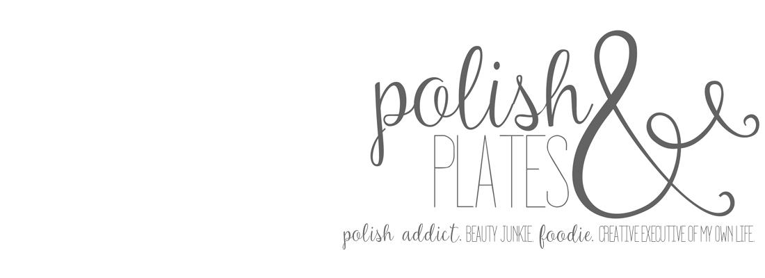 Polish & Plates