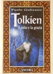Tolkien, il mito e la grazia di Paolo Gulisano