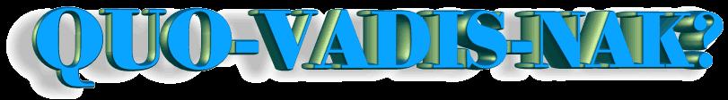 QUO-VADIS-NAK? forum voor ex-nakker's