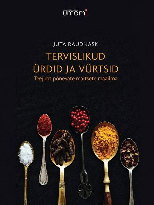 """Umami raamat """"TERVISLIKUD ÜRDID JA VÜRTSID. Teejuht põnevate maitsete maailma"""" nüüd müügil"""