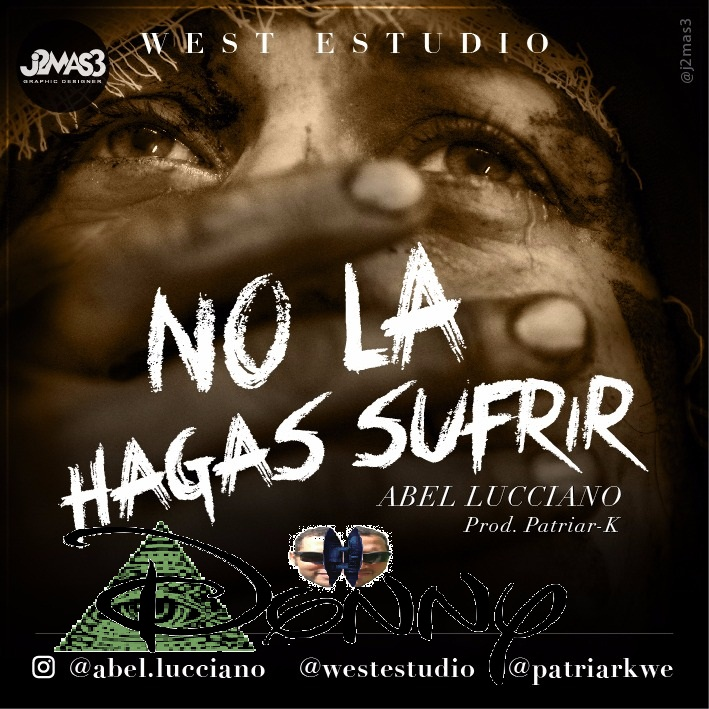 NO LA HAGAS SUFRIR-ABEL LUCCIANO PROMO @DJDONNYWARRIOR