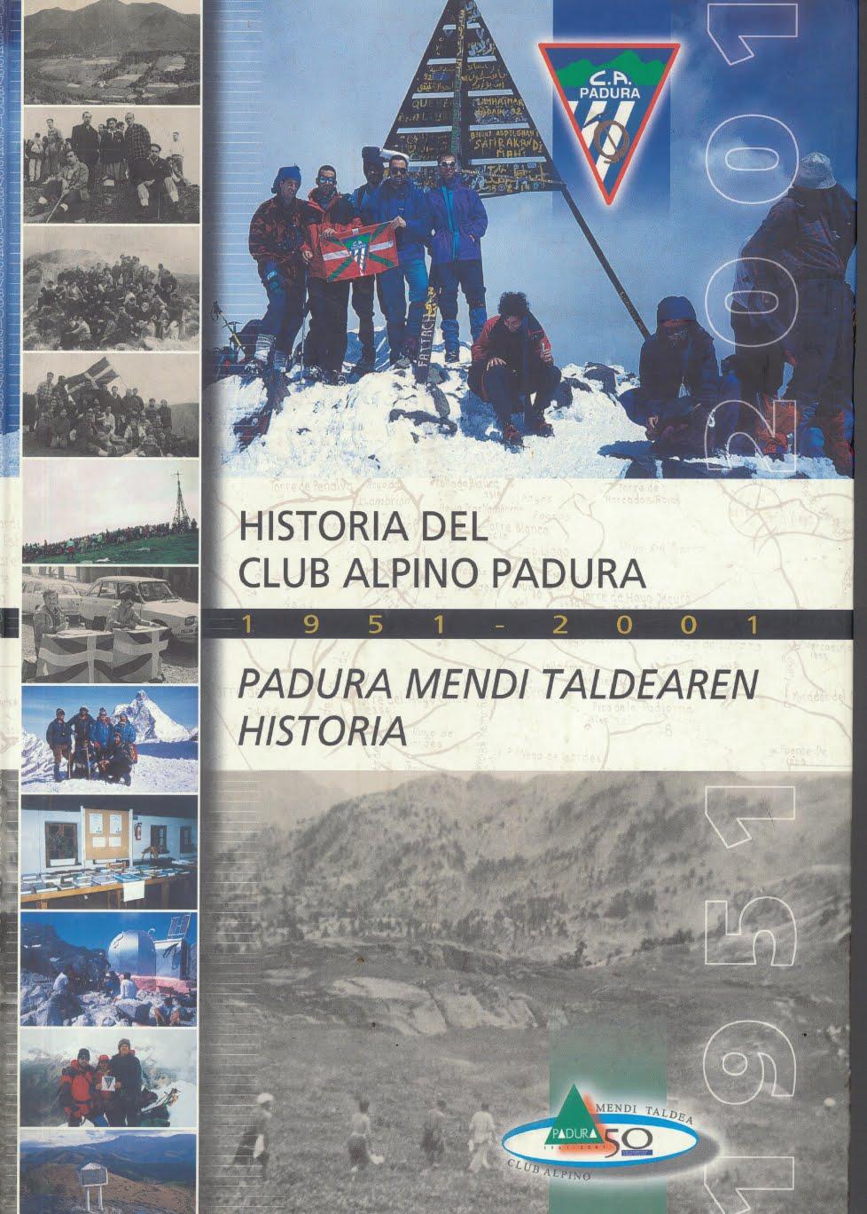 LIBRO (FORMATO DIGITAL) DE LA HISTORIA DEL CLUB ALPINO PADURA 1951 - 2001
