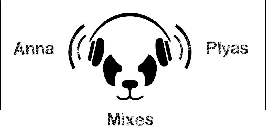 Anna Plyas Mixes