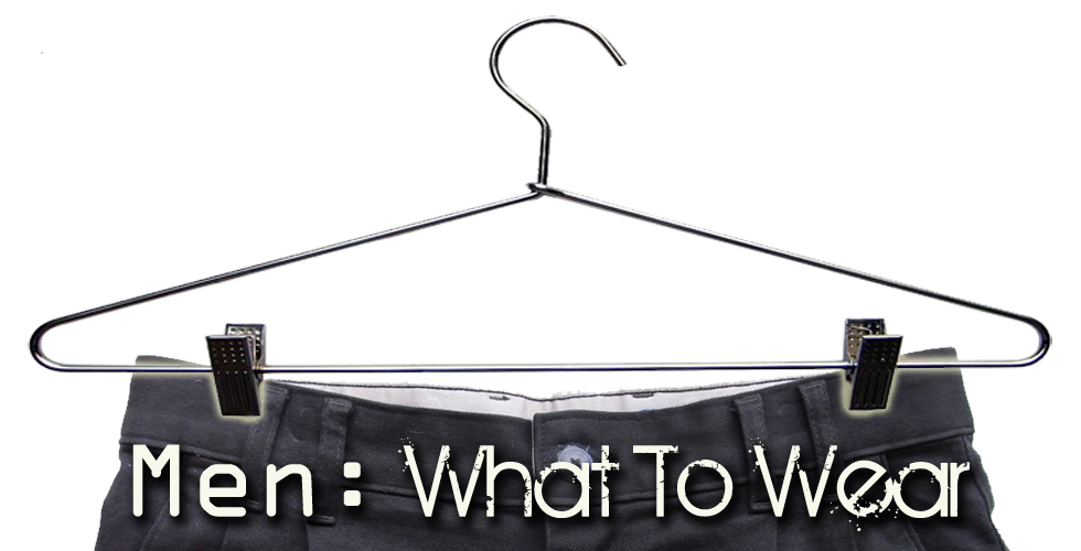 Men: What To Wear
