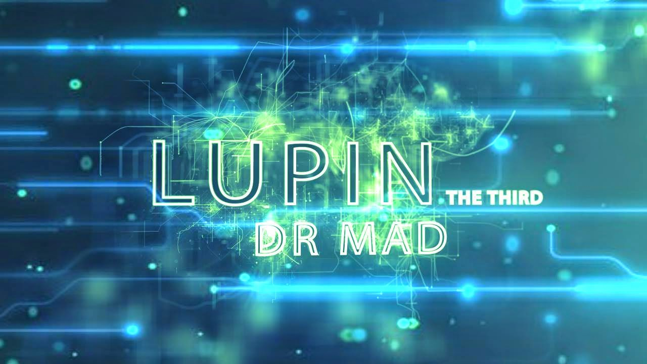 LUPIN the Third: Dr Mad - Ecco il Trailer