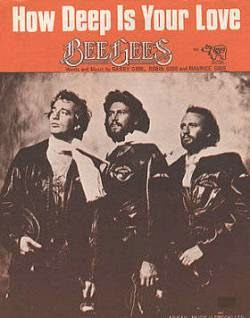 How Deep Is Your Love - Bee Gees