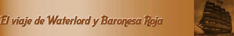 El viaje de Waterlord y Baronesa Roja