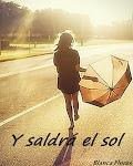 Y saldrá el sol...