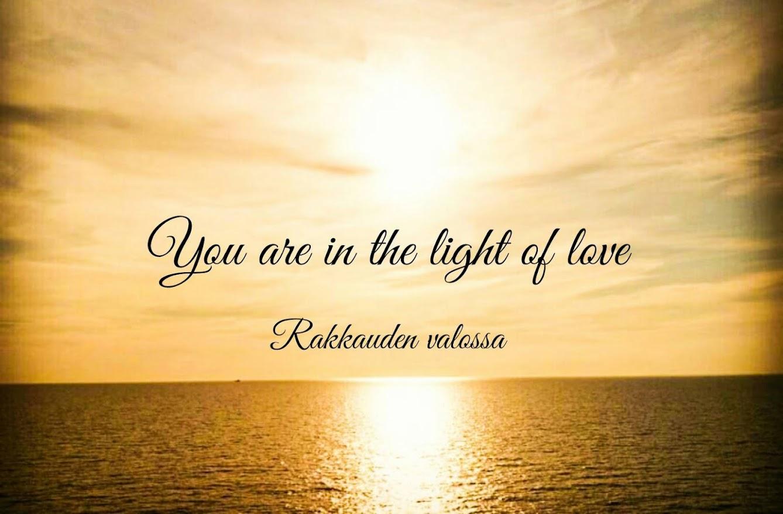 Olet rakkauden valossa ♡