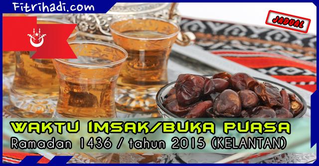 (Jadual) Waktu Buka Puasa Dan Imsak 2015 - Kelantan