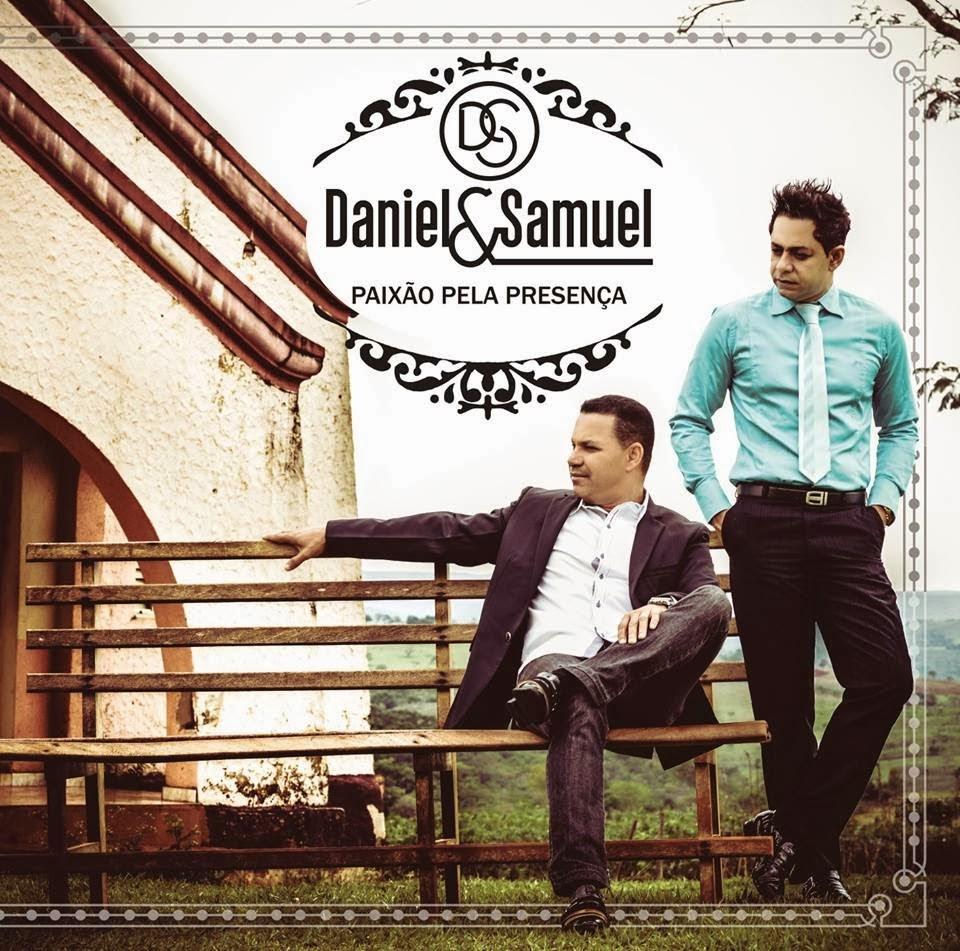 Daniel e Samuel - Paixão Pela Presença
