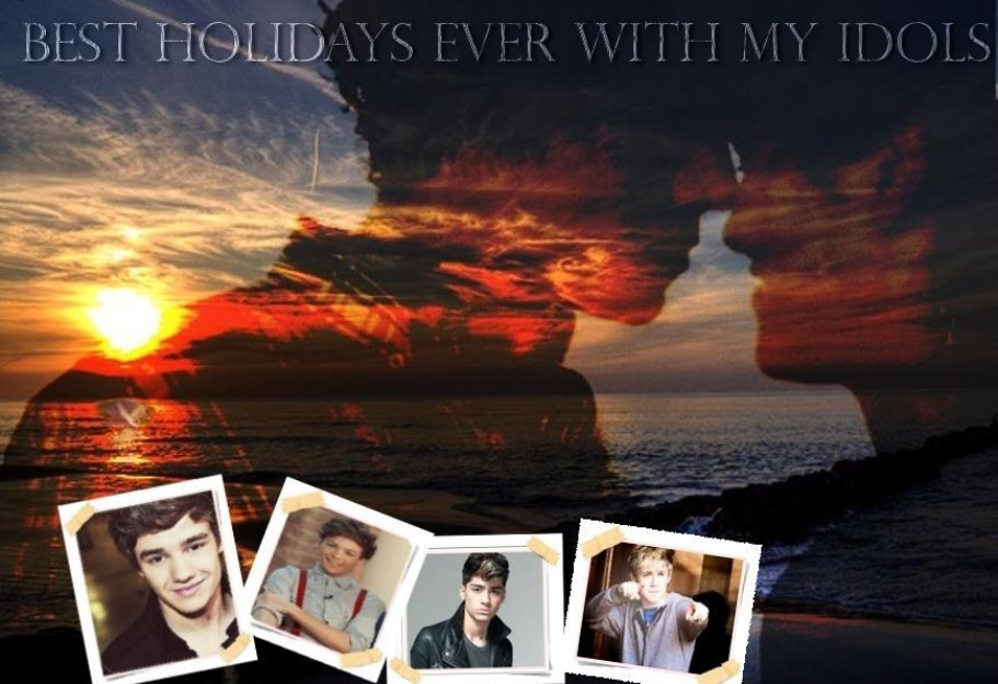 Best Holidays Ever With My Idols (1d story) +w trakcie pisania
