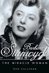 """BARBARA STANWYCK: THE MIRACLE WOMAN"" (2012, University of Mississippi), de Dan Callahan"
