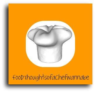 FoodThoughtsOfaChefWannabe