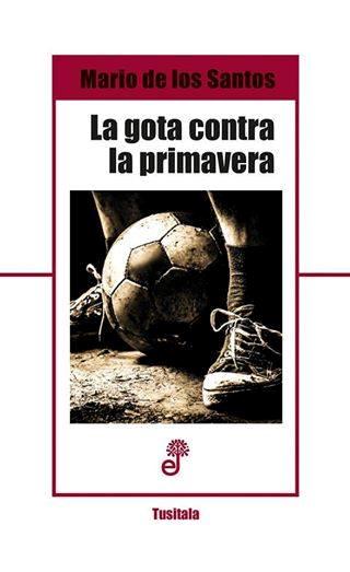 """""""La gota contra la primavera"""", de Mario de los Santos"""