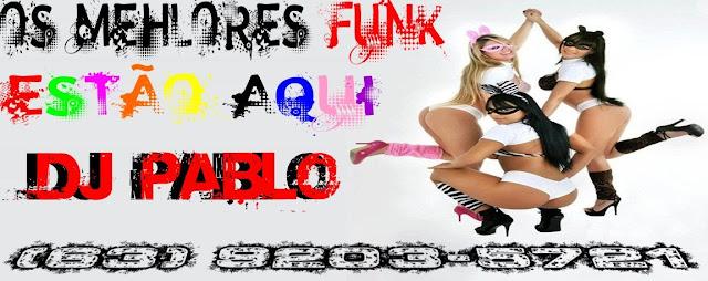 DJ Pablo - Os melhores funks estão aqui