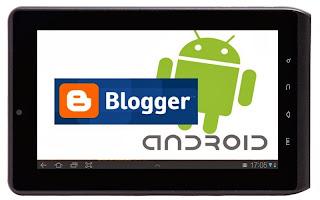 android tips cara menulis artikel blogger blogspot dari tablet ponsel hp