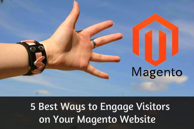 5 Best Ways to Engage Visitors on Your Magento Website