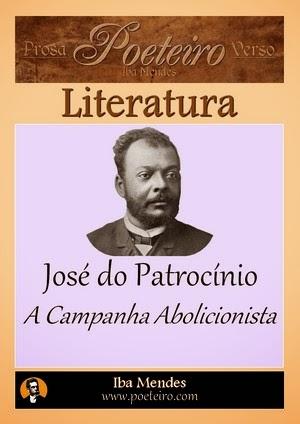 A Campanha Abolicionista, de José do Patrocínio