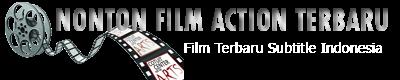 Nonton Film Action Terbaru